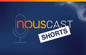 Open your mind – and ears – to NousCast Shorts